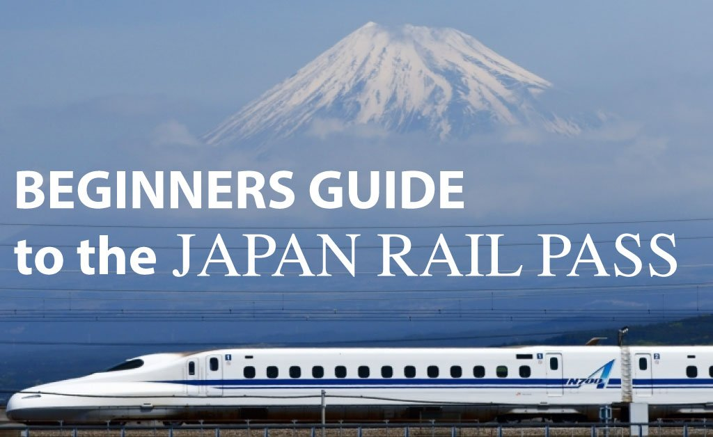 Beginners Guide to the Japan Rail Pass